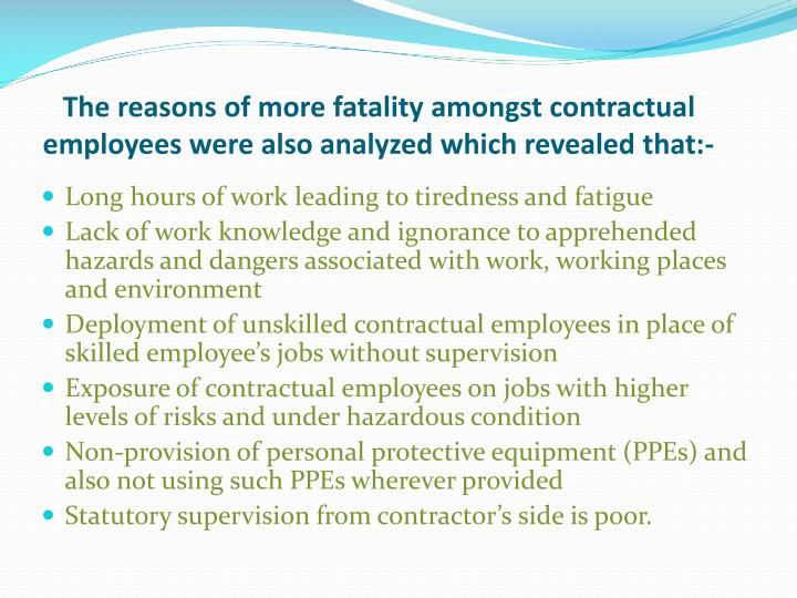 The reasons of more fatality amongst contractual employees were also analyzed which revealed that:-