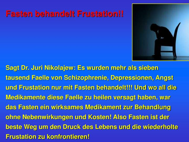 Fasten behandelt Frustation!!