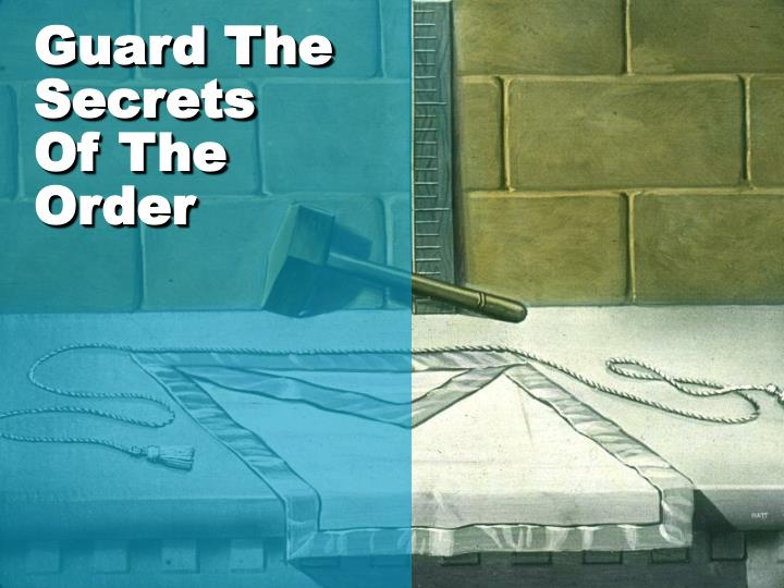 Guard The Secrets         Of The Order