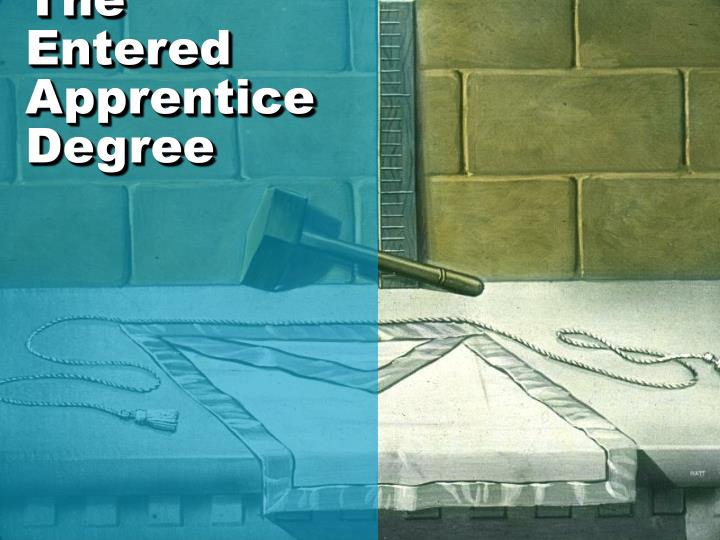 The Entered Apprentice Degree