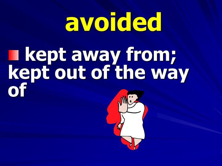 avoided