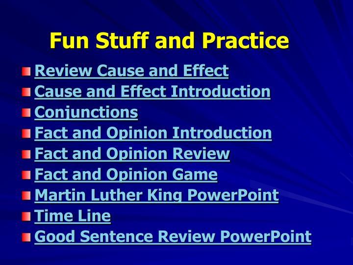 Fun Stuff and Practice