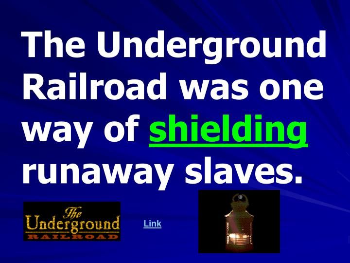 The Underground Railroad was one way of