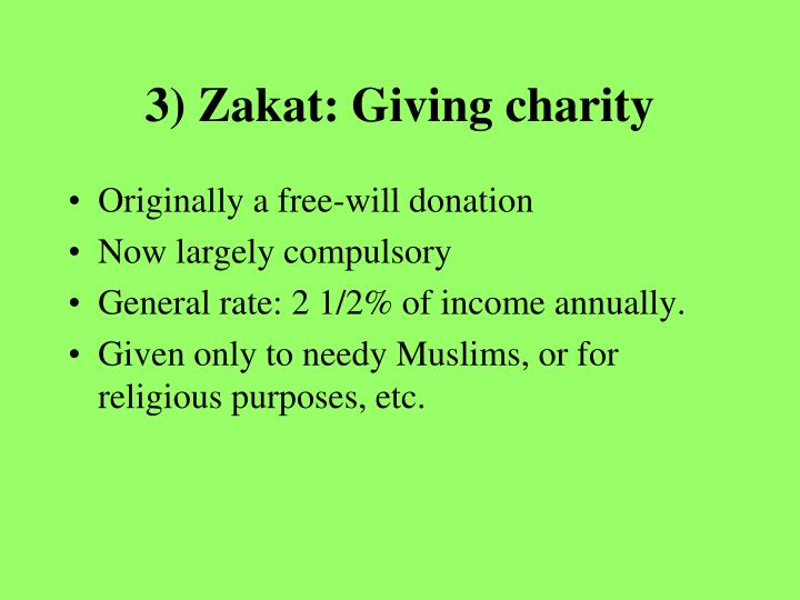 3) Zakat: Giving charity
