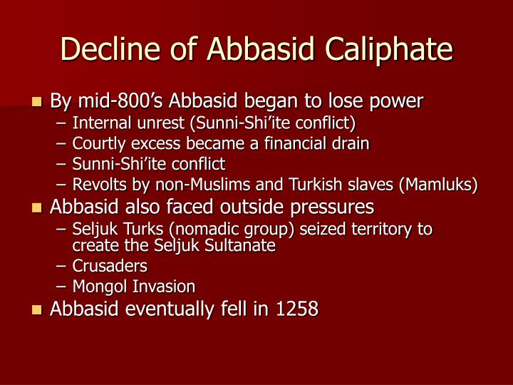 the decline of abbasid caliphate The 'abassid caliphate was founded on two  up around the 'abbasid caliphate  decline after the caliphate of al-mu'tasim and.