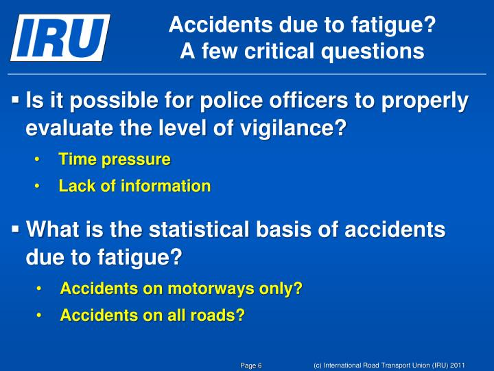 Accidents due to fatigue?