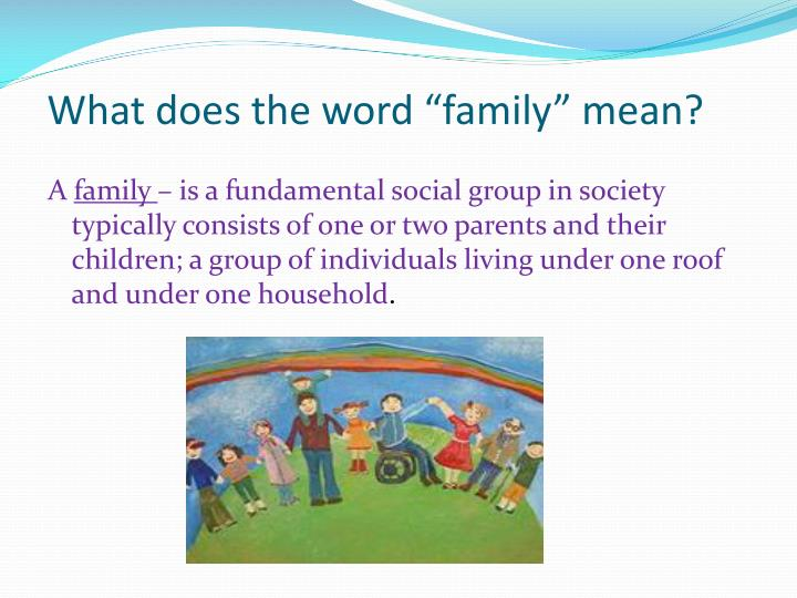 "What does the word ""family"" mean?"
