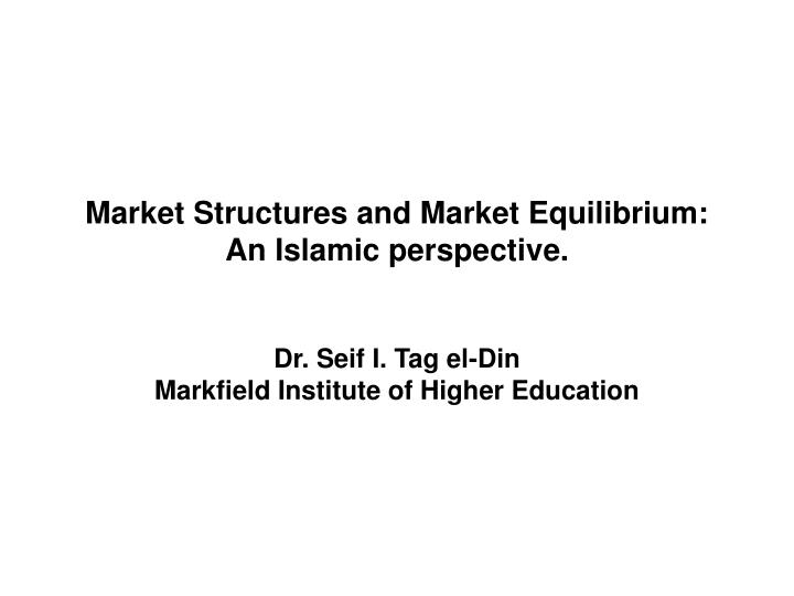 Market Structures and Market Equilibrium: