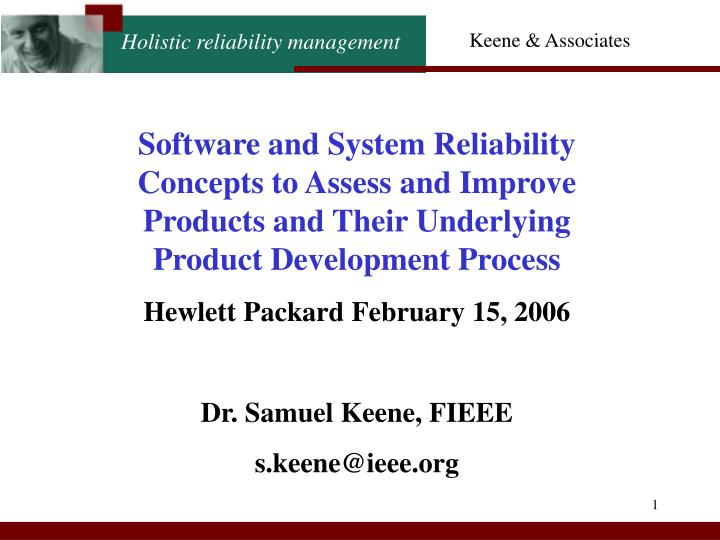 Software and System Reliability Concepts to Assess and Improve Products and Their Underlying Product...