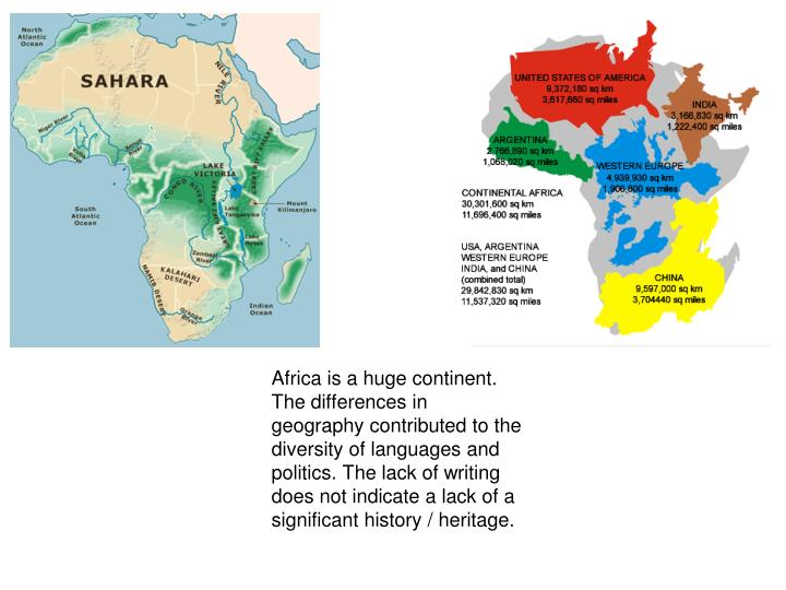 Africa is a huge continent. The differences in geography contributed to the diversity of languages a...