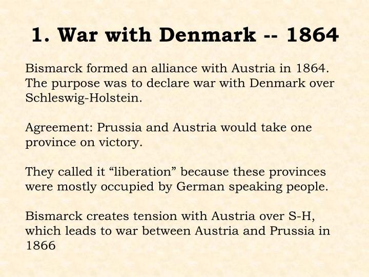 1. War with Denmark -- 1864