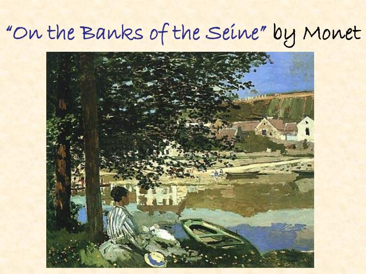"""On the Banks of the Seine"""