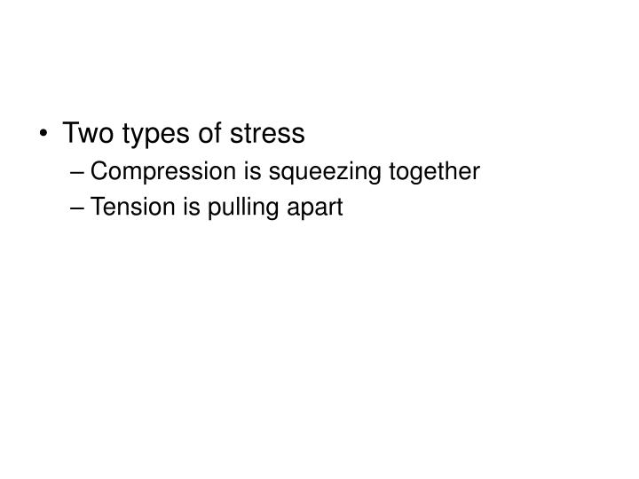 Two types of stress