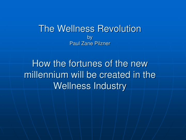 The Wellness Revolution