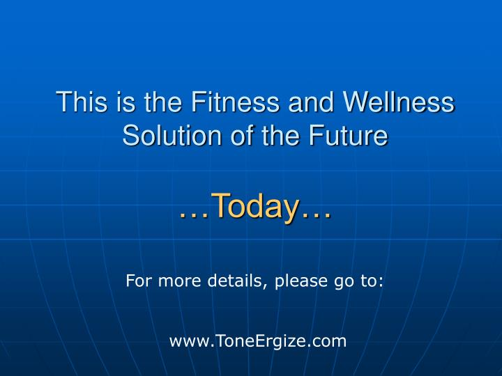 This is the Fitness and Wellness Solution of the Future