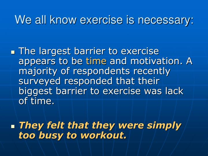 We all know exercise is necessary: