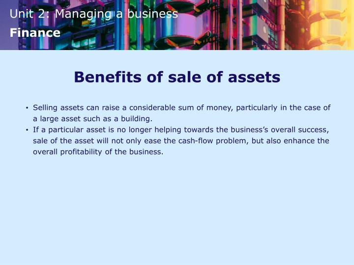 Benefits of sale of assets