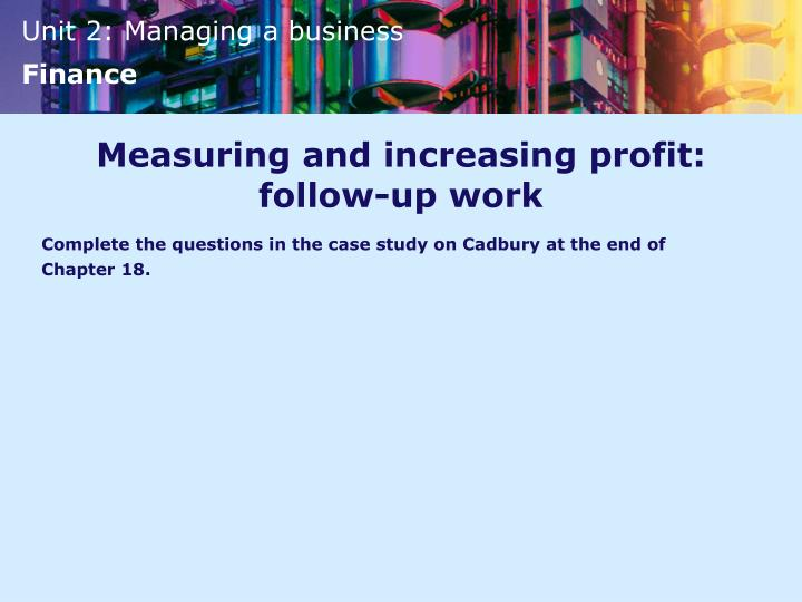 Measuring and increasing profit: follow-up work