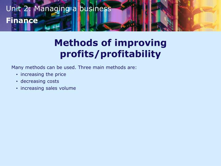 Methods of improving profits/profitability