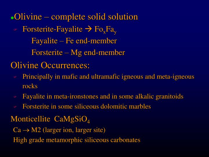 Olivine – complete solid solution
