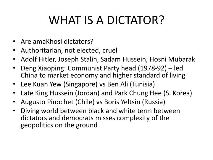 WHAT IS A DICTATOR?