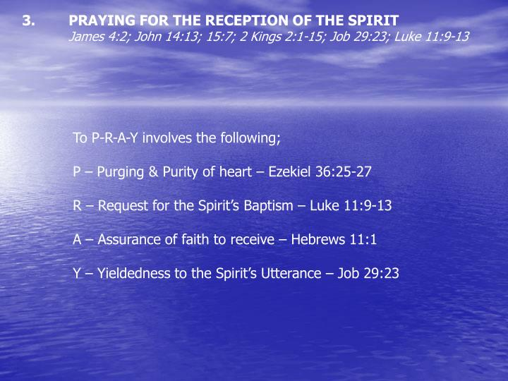 PRAYING FOR THE RECEPTION OF THE SPIRIT