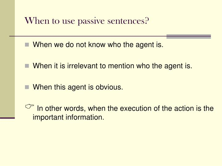 When to use passive sentences?