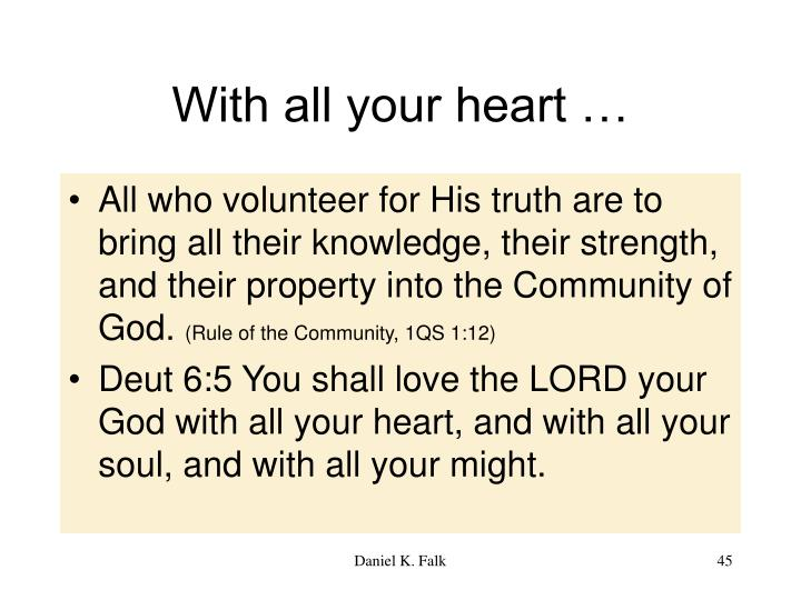 With all your heart …