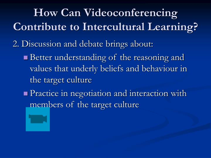 How Can Videoconferencing Contribute to Intercultural Learning?