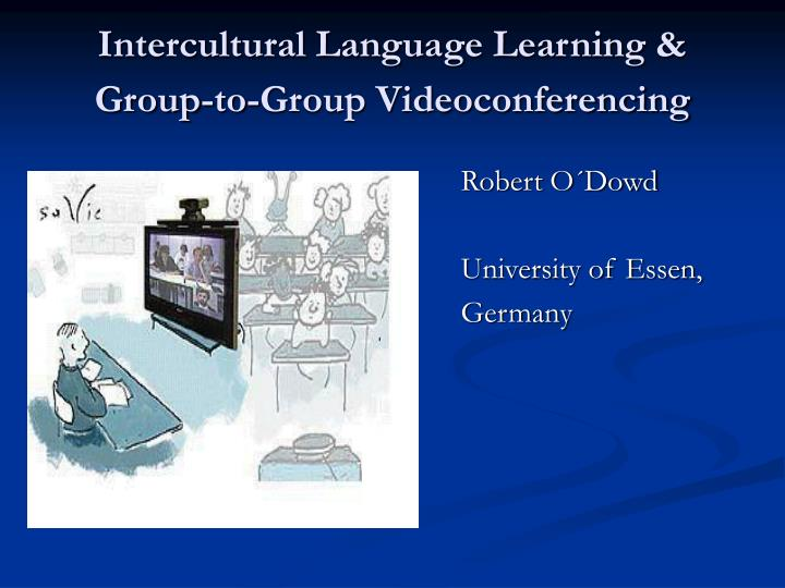 Intercultural language learning group to group videoconferencing
