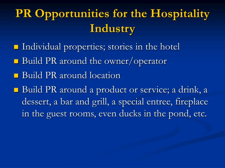 public relations in the hospitality industry Discover the breadth of career paths in all hospitality industry sectors and find out what  finance, marketing, real estate, public relations entertainment.