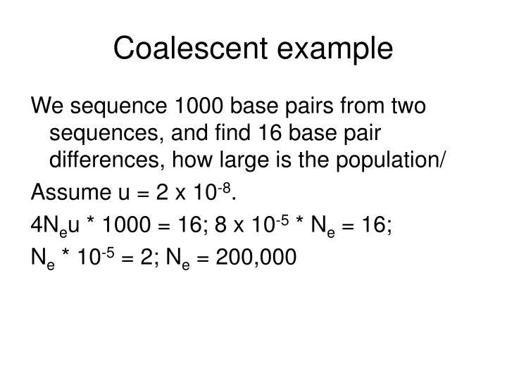 Coalescent example