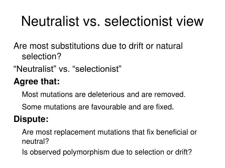 Neutralist vs selectionist view