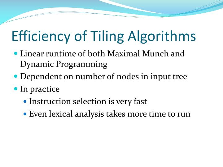 Efficiency of Tiling Algorithms