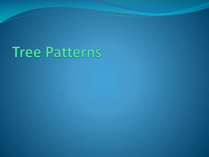 Tree Patterns