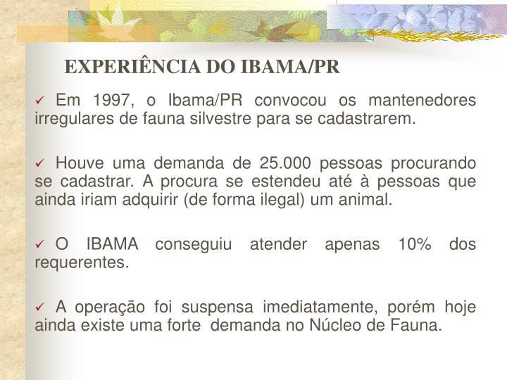 EXPERIÊNCIA DO IBAMA/PR