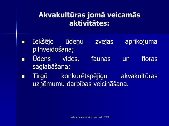 Akvakultūras jomā veicamās aktivitātes: