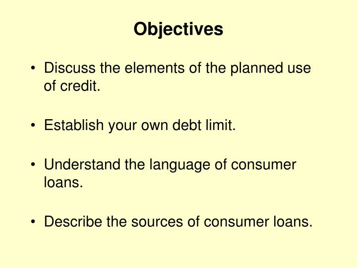 Discuss the elements of the planned use of credit.