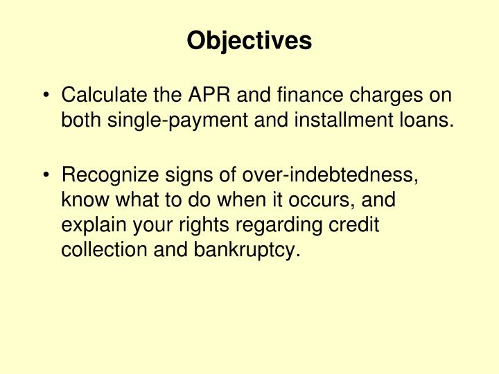Calculate the APR and finance charges on both single-payment and installment loans.