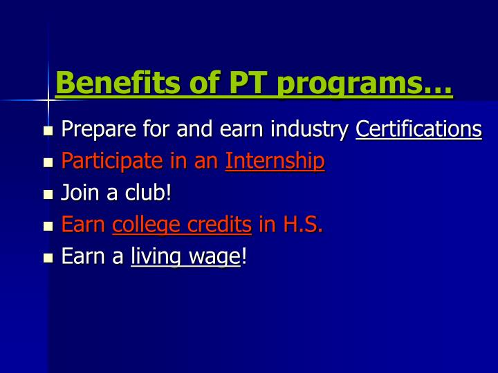 Benefits of PT programs…