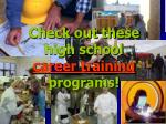 check out these high school career training programs