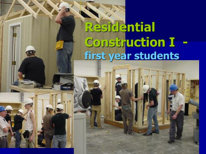 Residential Construction I  -