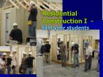 residential construction i first year students