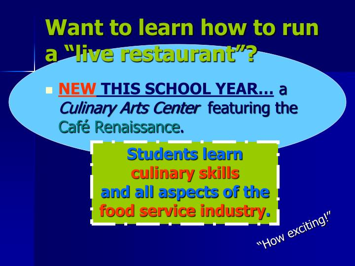 "Want to learn how to run a ""live restaurant""?"