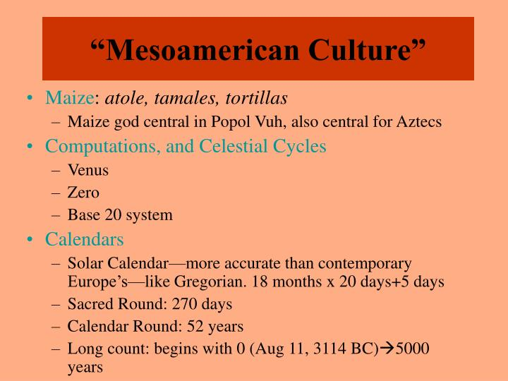 """Mesoamerican Culture"""