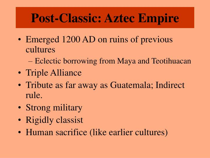 Post-Classic: Aztec Empire