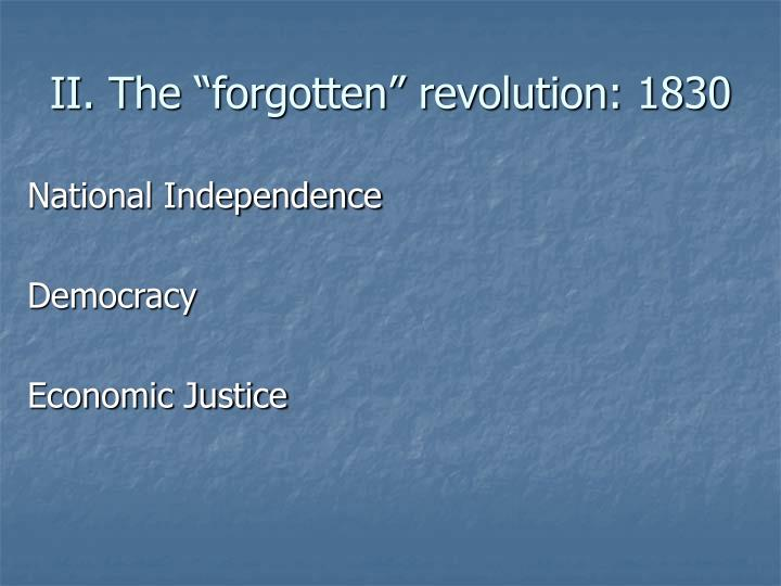"II. The ""forgotten"" revolution: 1830"