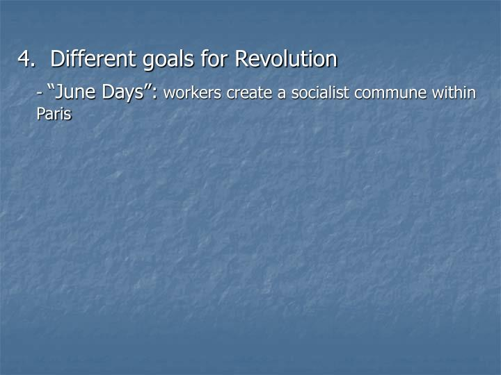 4.  Different goals for Revolution