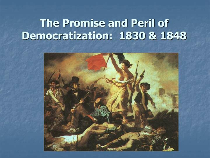 The promise and peril of democratization 1830 1848