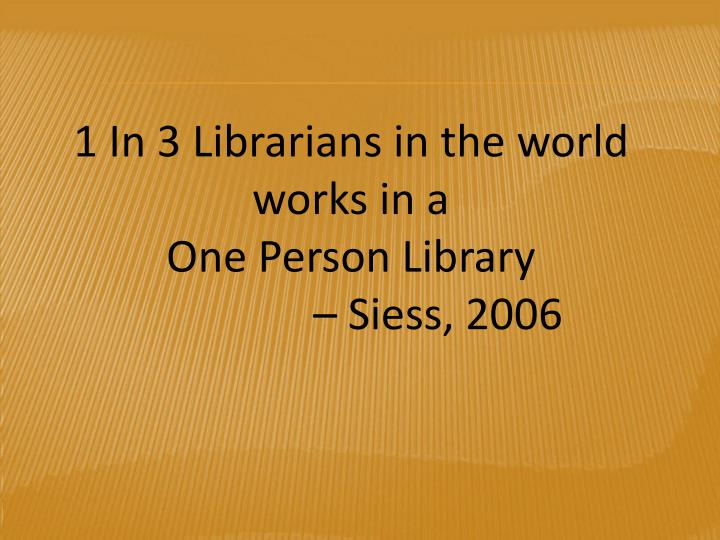 1 In 3 Librarians in the world works in a